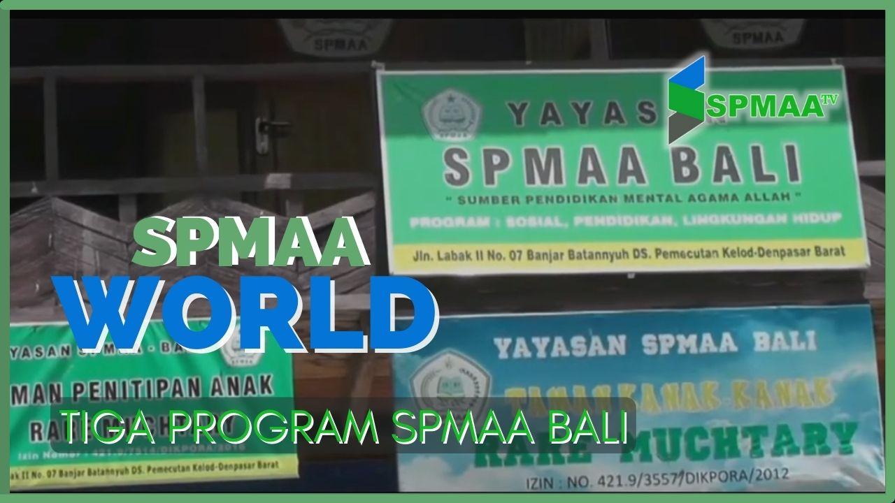 Tiga Program SPMAA Bali