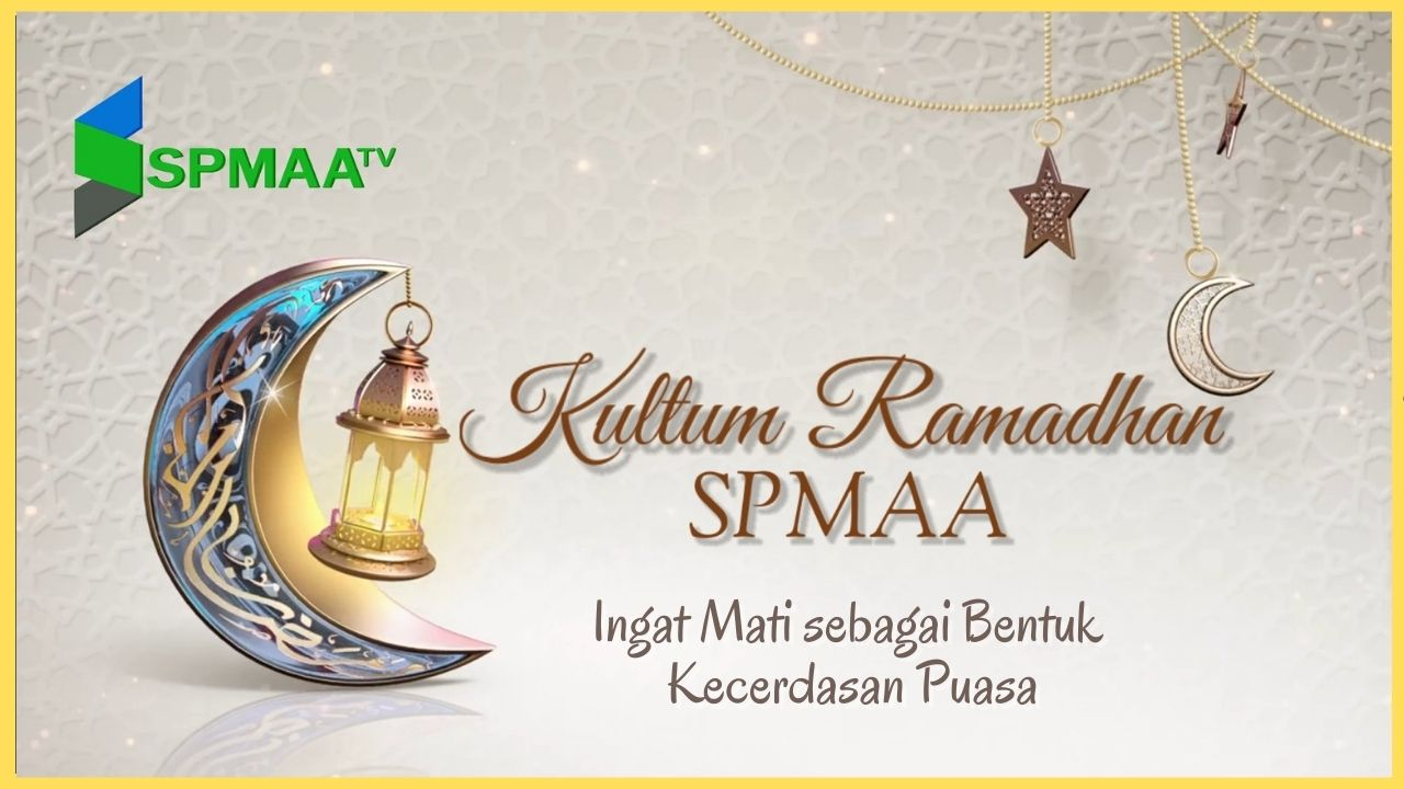 Kultum Ramadhan – Ingat Mati sebagai Bentuk Kecerdasan Puasa