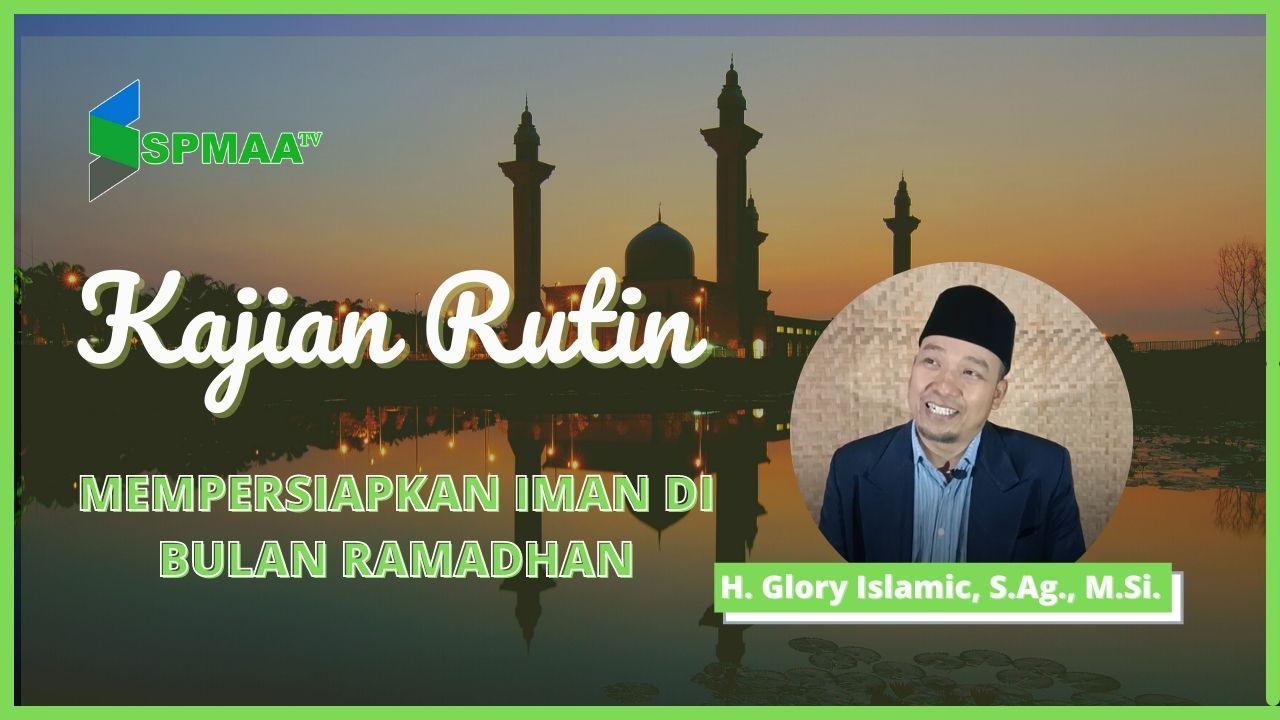 Mempersiapkan Iman di Bulan Ramadhan
