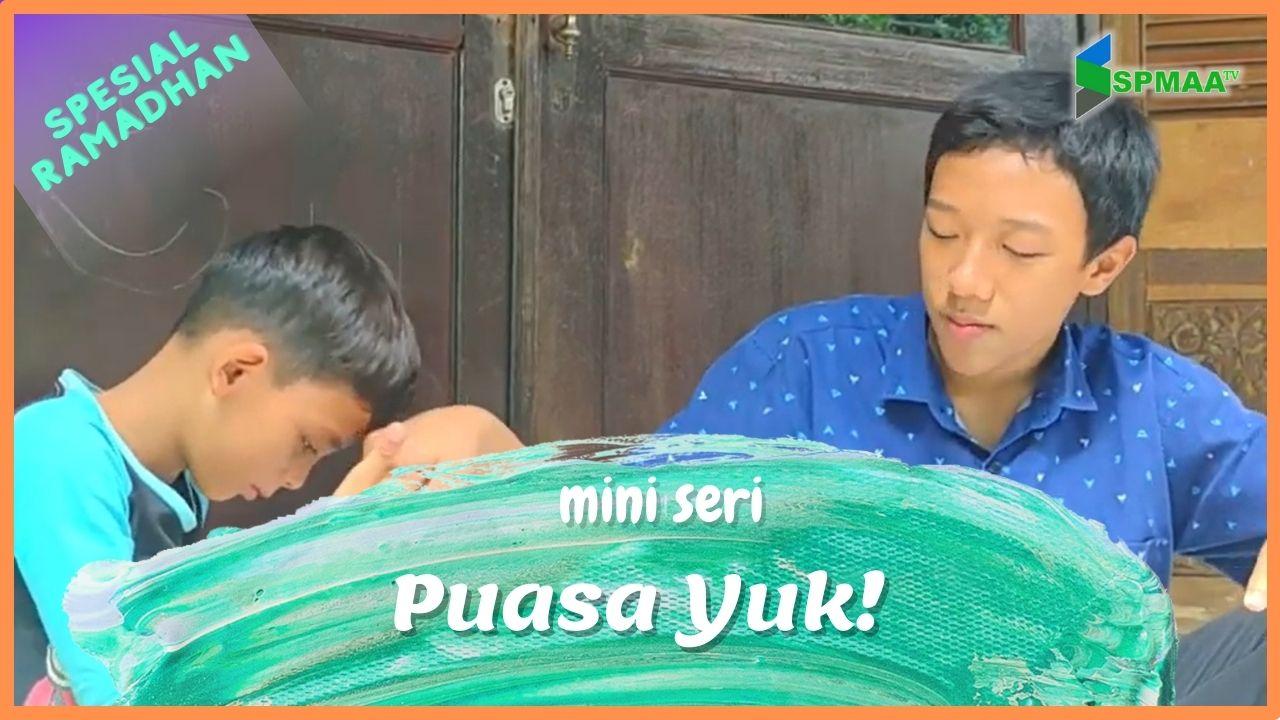 "Part 1 Mini Series Spesial Ramadhan ""PUASA YUK"""