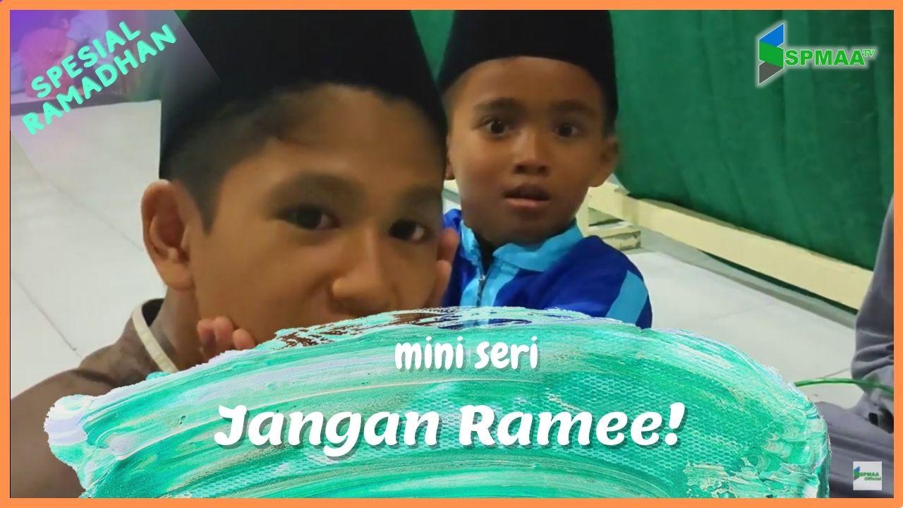 "Part 3 Mini Series Spesial Ramadhan ""JANGAN RAMEE!"""