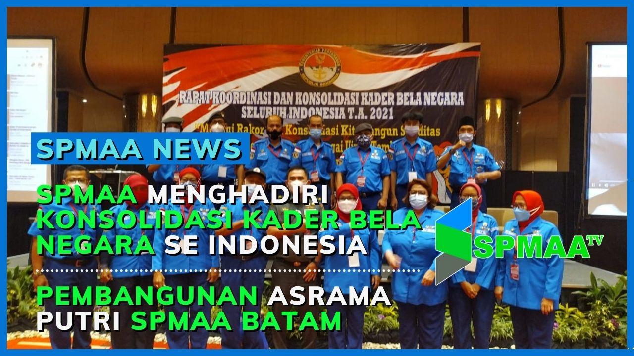 SPMAA Menghadiri Konsolidasi Kader Bela Negara Se Indonesia & Pembangunan Asrama Putri SPMAA Batam