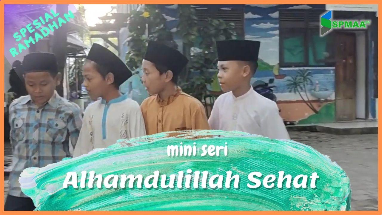 """EDISI RAMADHAN PART 11 """"Alhamdulillah sehat"""""""