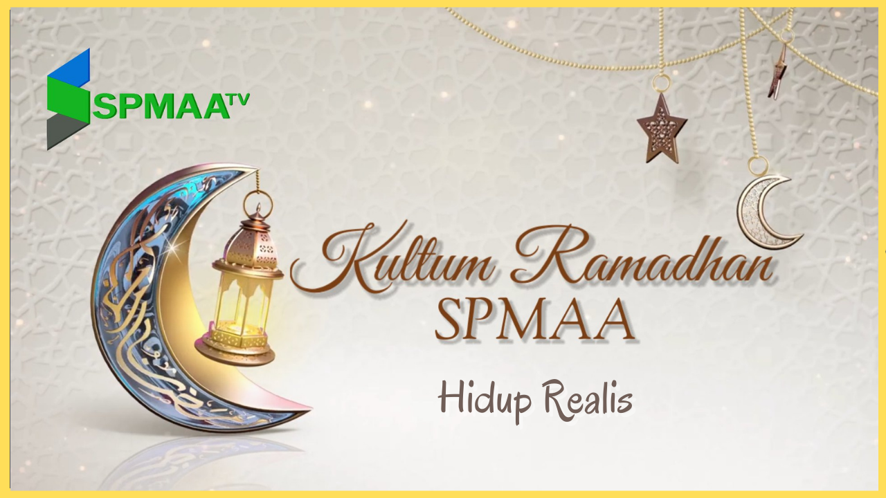 "Day 29 Kultum Ramadhan – ""Hidup Realis"" bersama Gus Hafidh SKP"