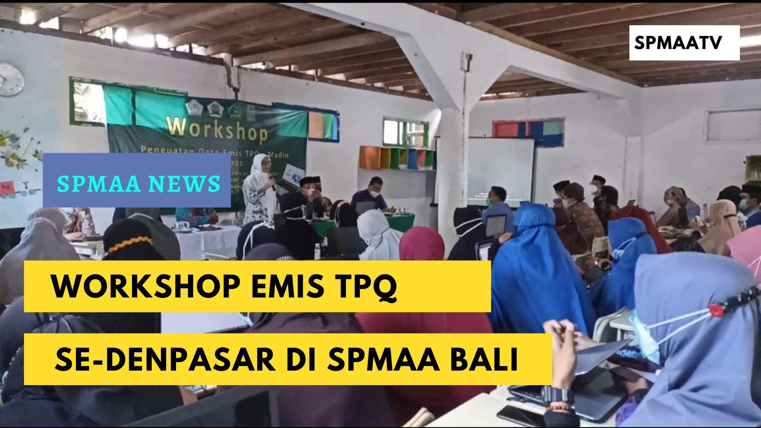 Workshop EMIS TPQ Se-Denpasar di SPMAA Bali
